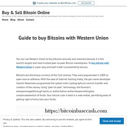 Guide to buy Bitcoins with Western Union – Buy & Sell Bitcoin Online