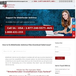 877-240-5577 How to fix Bitdefender Antivirus Files Download failed issue?