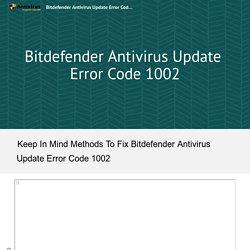Bitdefender Antivirus Update Error Code 1002