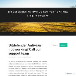 Bitdefender Antivirus not working? Call our support team