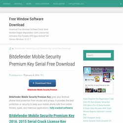 Bitdefender Mobile Security Premium Key Serial Free Download