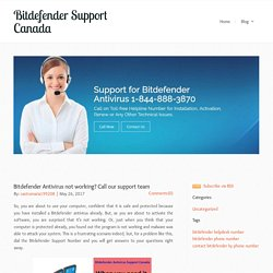 Bitdefender Support Canada - Bitdefender Antivirus not working? Call our support team