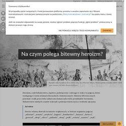 Na czym polega bitewny heroizm? - Epodreczniki.pl