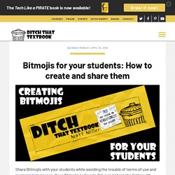 Bitmojis for your students: How to create and share them - Ditch That Textbook