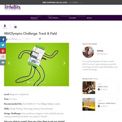 #BitOlympics Challenge: Track & Field: a littleBits Project by PWHill