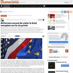 BitTorrent accusé de violer le droit européen sur la vie privée