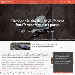Piratage : le site de liens BitTorrent ExtraTorrent ferme ses portes - Pop culture