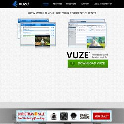 Vuze: The most powerful bittorrent app on earth.