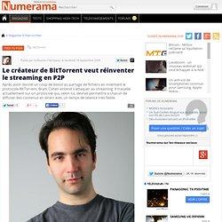 Le créateur de BitTorrent veut réinventer le streaming en P2P -