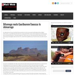 Bitumage route Gao-Bourem-Taoussa: le démarrage — Maliweb