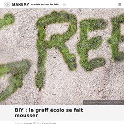 BiY : le graff écolo se fait mousser