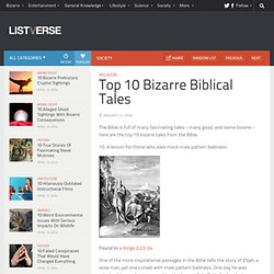 Top 10 Bizarre Biblical Tales - The List Universe