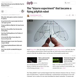 "The ""bizarre experiment"" that became a flying jellyfish robot"
