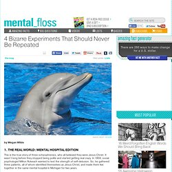 mental_floss Blog » 4 Bizarre Experiments That Should Never Be Repeated