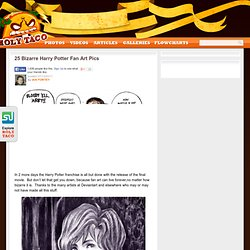 25 Bizarre Harry Potter Fan Art Pics