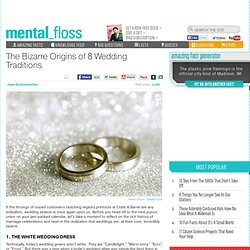 mental_floss Blog & The Bizarre Origins of 8 Wedding Traditions