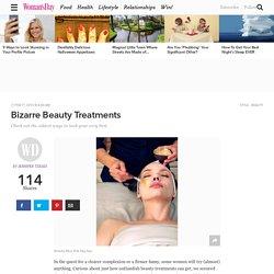 Bizarre Beauty Treatments at WomansDay.com- Fun Beauty Treatments