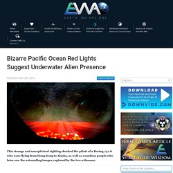 Bizarre Pacific Ocean Red Lights Suggest Underwater Alien Presence