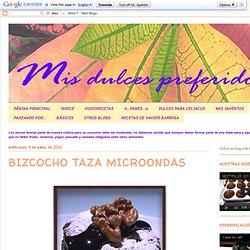 Mis dulces preferidos: BIZCOCHO TAZA MICROONDAS