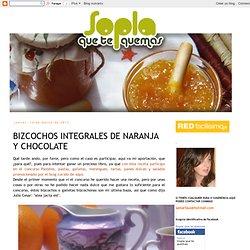 sopla que te quemas: BIZCOCHOS INTEGRALES DE NARANJA Y CHOCOLATE