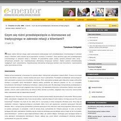 Czym się różni przedsięwzięcie e−biznesowe od tradycyjnego w zakresie relacji z klientami?