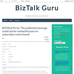 BIZTALK Error: The published message could not be routed because no subscribers were found