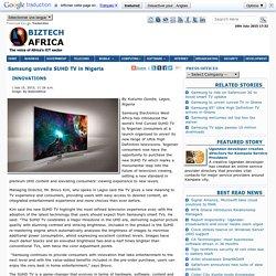 Samsung unveils SUHD TV in Nigeria