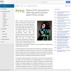 Björk et HTC lancent le premier album VR au monde