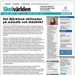 Vet Björklund skillnaden på metodik och didaktik? - Åsa Morberg
