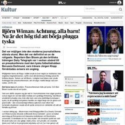 Björn Wiman: Achtung, alla barn! Nu är det hög tid att börja plugga tyska
