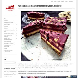 Raw Blåbär och Mango-Cheesecake (vegan, mjölkfri)
