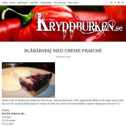 Blåbärspaj med Creme Fraiché – Kryddburken.se