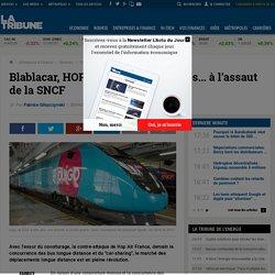 Blablacar, HOP Air France, Eurolines... à l'assaut de la SNCF