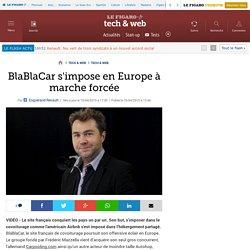 BlaBlaCar s'impose en Europe à marche forcée