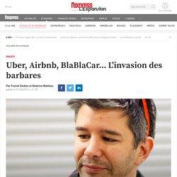 Uber, Airbnb, BlaBlaCar... L'invasion des barbares