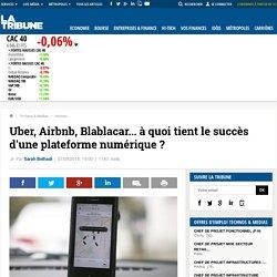 Uber, Airbnb, Blablacar... à quoi tient le succès d'une plateforme numérique?