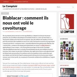 Blablacar : comment ils nous ont volé le covoiturage