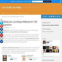 BlablaLivre. La critique littéraire en 140 caractères - Les Outils du Web