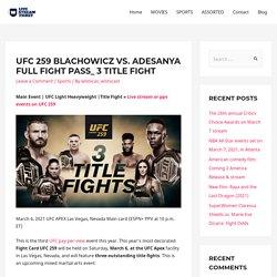 UFC 259 Blachowicz vs. Adesanya full fight pass_ 3 Title Fight - Live Stream Ticket