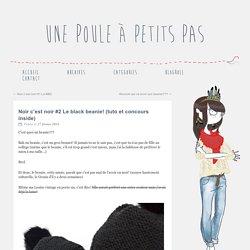 Noir c'est noir #2 Le black beanie! (tuto et concours inside)