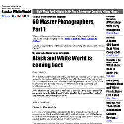 Black & White World: A Celebration of Photography. Photoshop monochrome techniques, traditional darkroom how-to advice, famous photographers, digital cameras and software, and much more!