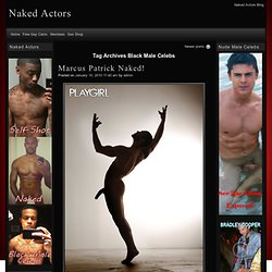 Black Male Celebs | Naked Actors - Part 2