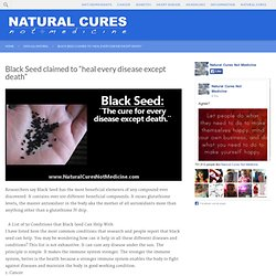 "Black Seed claimed to ""heal every disease except death"""