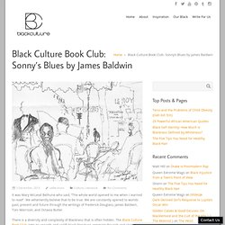 Black Culture Book Club: Sonny's Blues by James Baldwin