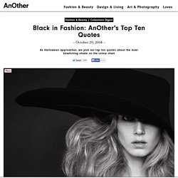 Black in Fashion: AnOther's Top Ten Quotes