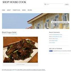 Black Fungus Salad - shophousecook.com