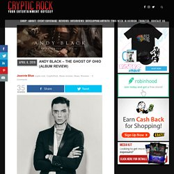 Andy Black - The Ghost of Ohio (Album Review) - Cryptic Rock