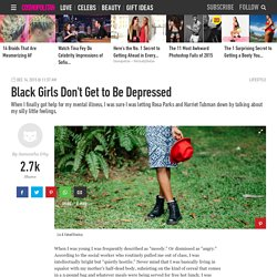 As a Black Woman, I'm Not 'Allowed' to Be Depressed