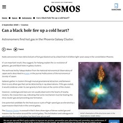 Can a black hole fire up a cold heart? - Cosmos Magazine