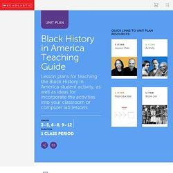 Black History in America Teaching Guide